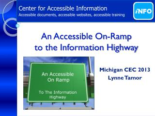 An Accessible On-Ramp  to  the Information Highway