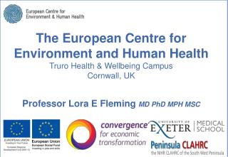 The European Centre for Environment and Human Health Truro Health & Wellbeing Campus Cornwall, UK