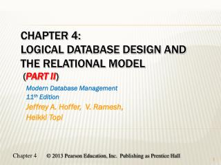Chapter 4: Logical Database Design and the Relational Model  ( Part  II )