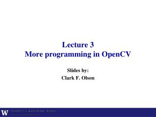 Lecture  3 More programming in OpenCV