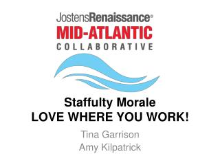 Staffulty  Morale LOVE WHERE YOU WORK!