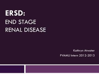 ERSD: End Stage Renal Disease