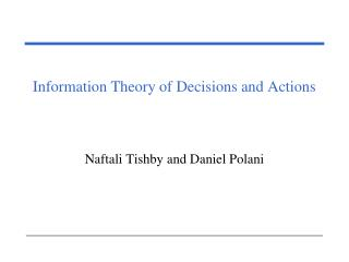 Information Theory of Decisions and Actions