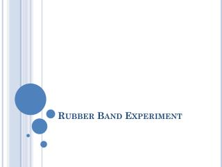 Rubber Band Experiment