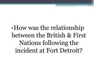 What was the MAIN reason the First Nations were fed up with the British