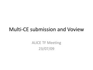 Multi-CE submission  and  Voview