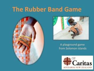 The Rubber Band Game