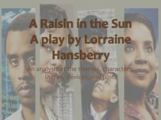 A Raisin in the Sun A play by Lorraine Hansberry