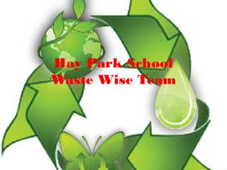 Hay Park School       Waste Wise Team