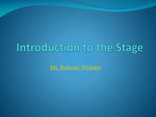 Introduction to the Stage