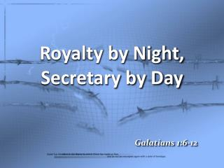 Royalty by Night, Secretary by Day