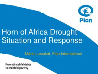 Horn of Africa Drought  Situation and Response