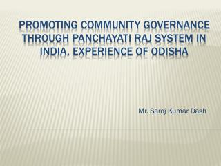 Promoting Community Governance through Panchayati raj system in India, Experience of Odisha