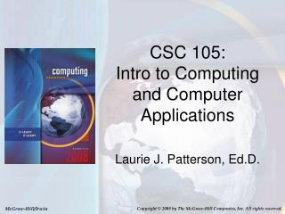 CSC 105:  Intro to Computing and  Computer Applications
