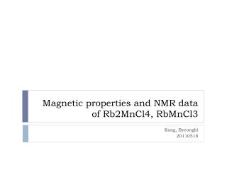 Magnetic properties and NMR data of Rb2MnCl4, RbMnCl3