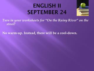 ENGLISH II SEPTEMBER 24