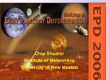 Chip Shearer Institute of Meteoritics University of New Mexico