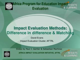 Impact Evaluation Methods:  Difference in difference & Matching