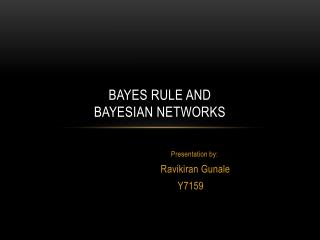 Bayes Rule and  Bayesian Networks