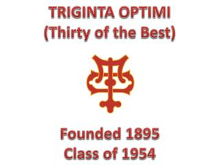 TRIGINTA OPTIMI (Thirty of the Best)