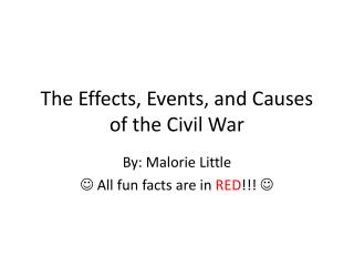 The Effects, Events, and Causes of the Civil War