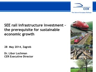 SEE  rail infrastructure investment – the prerequisite for sustainable economic  growth