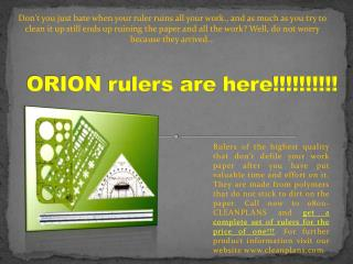 ORION  rulers  are  here !!!!!!!!!!