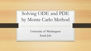 Solving ODE and PDE by Monte Carlo Method