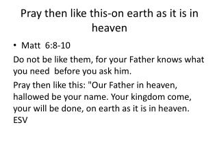 Pray then like this-on earth as it is in heaven