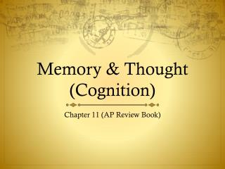 Memory  &  Thought (Cognition)