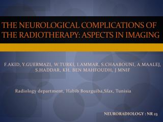 THE NEUROLOGICAL COMPLICATIONS OF THE RADIOTHERAPY: ASPECTS IN IMAGING