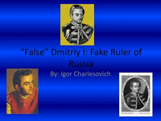 """False""  Dmitriy  I: Fake Ruler of Russia"