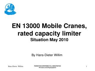 EN 13000 Mobile Cranes,  rated capacity limiter Situation May 2010