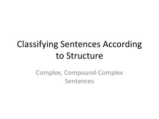 Classifying Sentences According to Structure
