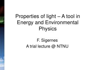 Properties of light   A tool in Energy and Environmental Physics