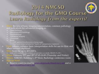 2014 NMCSD  Radiology for the GMO Course Learn Radiology from the experts!