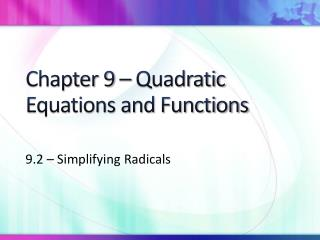Chapter 9 – Quadratic Equations and Functions