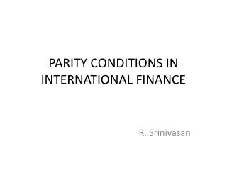 PARITY CONDITIONS IN INTERNATIONAL FINANCE