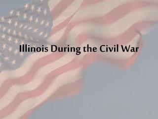 Illinois  During  the Civil War