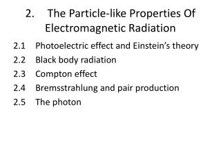 2.	The Particle-like Properties Of Electromagnetic Radiation