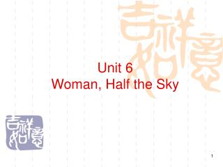 Unit 6 Woman, Half the Sky