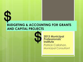 BUDGETING & ACCOUNTING FOR GRANTS AND CAPITAL PROJECTS