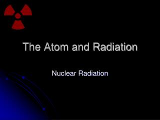 The Atom and Radiation