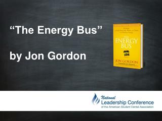 """The Energy Bus"" by Jon Gordon"