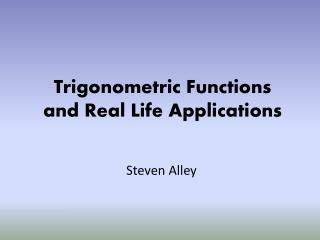 Trigonometric Functions  and Real Life Applications