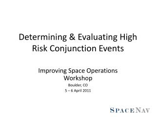 Determining & Evaluating High Risk Conjunction Events