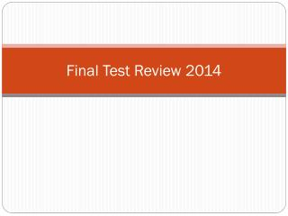 Final Test  Review  2014