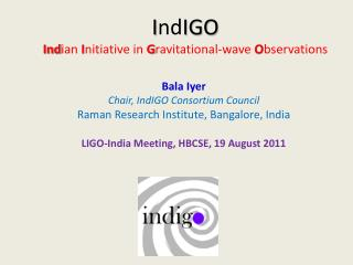 I nd IGO Ind ian  I nitiative in  G ravitational-wave  O bservations