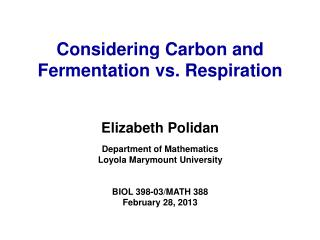 Elizabeth Polidan Department of Mathematics Loyola Marymount University BIOL 398-03/MATH 388