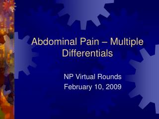 Abdominal Pain – Multiple Differentials